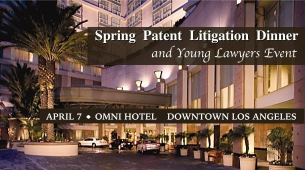 LAIPLA 2015 Spring Patent Litigation Dinner and Young Lawyers Event at Omni Hotel in Los Angeles