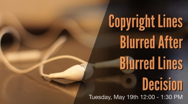 Copyright lines blurred after Blurred Lines decision.