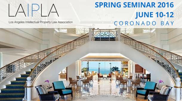 LAIPLA Spring Seminar 2016 Coronado Bay