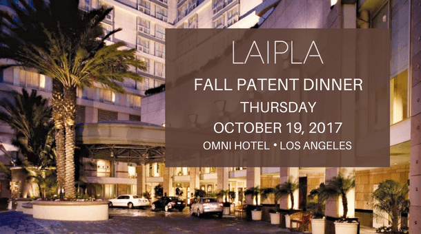 Intellectual Property Law Patent litigation dinner event in downtown Los Angeles hosted by LAIPLA
