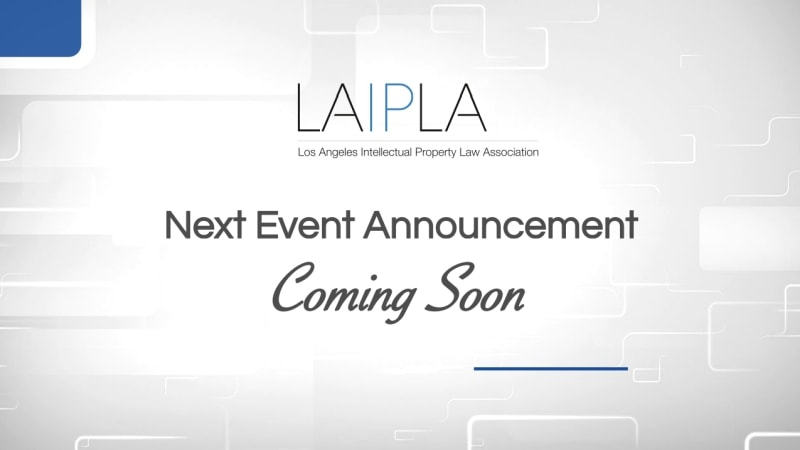 Announcement of next LAIPLA event coming soon