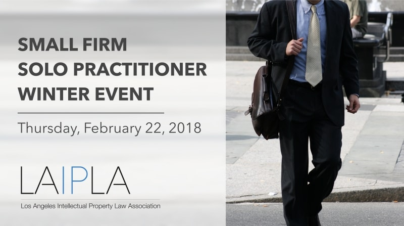 LAIPLA Small law firm and solo practitioner event at Loyola Law School