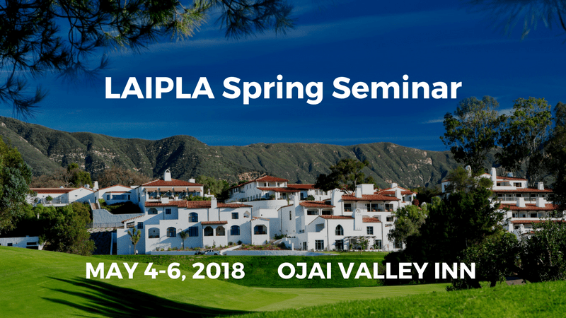 Los Angeles Intellectual Property Law Association's annual Spring Seminar held at Ojai Valley Inn
