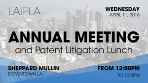 LAIPLA Annual Meeting and Patent Litigation Lunch event in Los Angeles