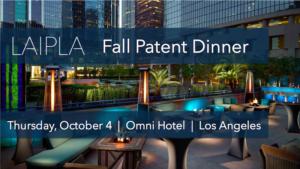 LAIPLA Fall Patent Dinner 2018, October 4, Omni Hotel, Los Angeles