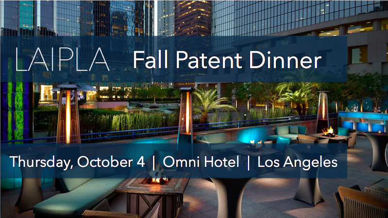 LAIPLA Fall Patent Dinner 2018, October 4, Omni Hotel, Los Angeles