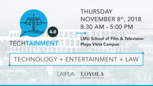 TechTainment event co-hosted by LAIPLA and Loyola Law School