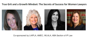 True Grit and a Growth Mindset: The Secrets of Success for Women Lawyers; November 7, 2018