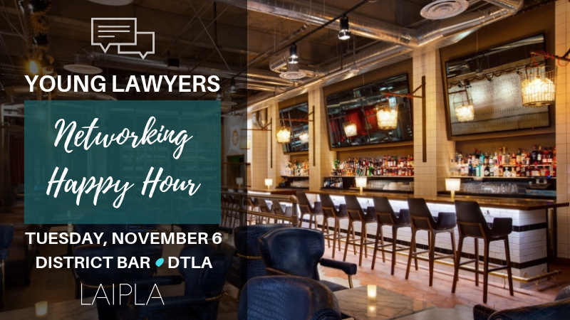 LAIPLA Young Lawyers Happy Hour - Patent Pilot Program, November 6, 2018