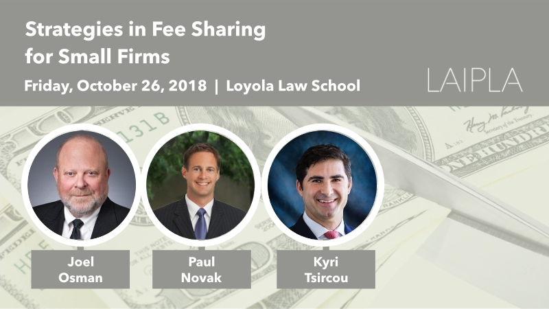 LAIPLA Small Firm Luncheon, Fall 2018 - October 26 at Loyola Law Scholol