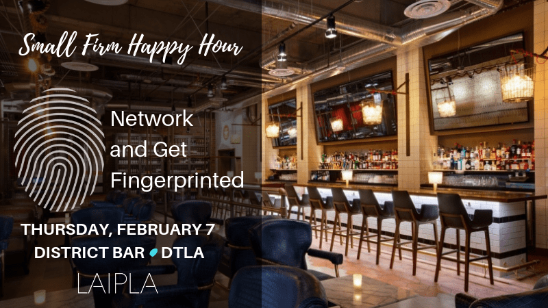 District Bar in downtown Los Angeles, LAIPLA hosts fingerprinting and networking event
