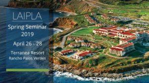 LAIPLA 2019 Spring Seminar held at Terranea Resort in Rancho Palos Verdes