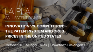 LAIPLA Fall Patent Dinner in Los Angeles, CA
