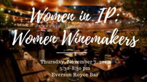 LAIPLA Women in IP Fall 2019 event: Women Winemakers - Thursday, November 7