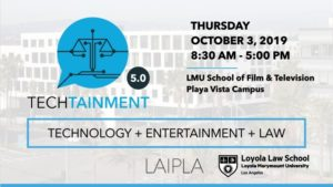 TechTainment™ 5.0 - Technology + Entertainment + Law, Thursday, October 3, 2019, LMU School of Film & Television