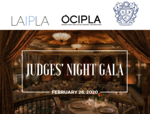 LAIPLA Judges' Night - February 26, 2020, presented in partnership with OCIPLA and Judge Paul R. Michel Intellectual Property American Inn of Court