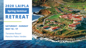 LAIPLA Spring Seminar 2020 at Terranea Resort