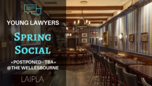 LAIPLA Young Lawyers Spring Social 2020 will be rescheduled for a later date due to Coronavirus health and safety impositions