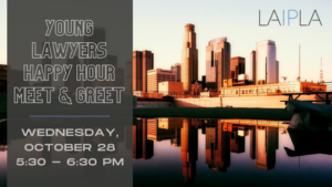 LAIPLA Young Lawyers Happy Hour / Meet & Greet - Wednesday, October 28, 2020, 5:30-6:30 PM (Virtual)