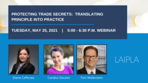 Protecting Trade Secrets: Translating Principle Into Practice - Tuesday, May 25, 2021