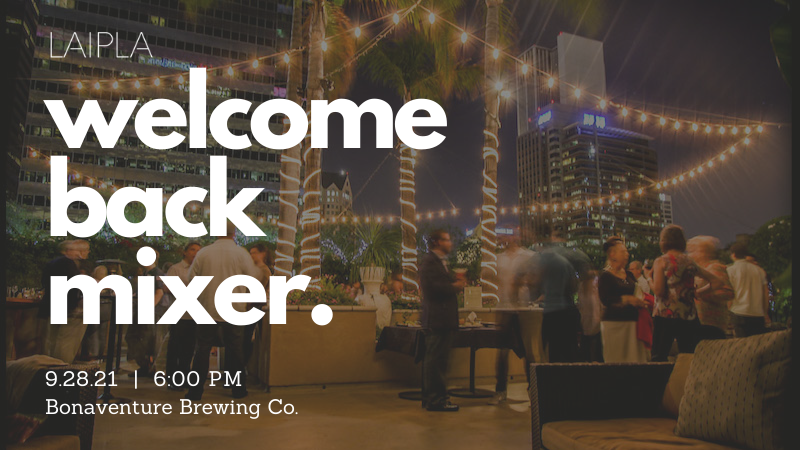 LAIPLA Welcome Back Mixer 2021 - Tuesday, September 28, 6:00 PM, Bonaventure Brewing Company, Los Angeles