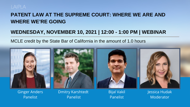 Patent Law at the Supreme Court: Where We Are and Where We're Going -- Wednesday, November 10, 2021 | 12:00 - 1:00 PM, Webinar